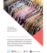 2018 Annual Competitiveness Analysis and Impact Estimation of Exchange Rates on Exports from Sub-national Economies of Indonesia (Forthcoming)