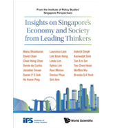 Insights on Singapore's Economy and Society from Leading Thinkers: From the Institute of Policy Studies' Singapore Perspectives