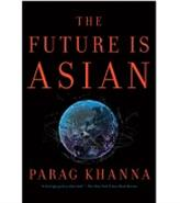 The Future is Asian - Commerce, Conflict and Culture in the 21st Century